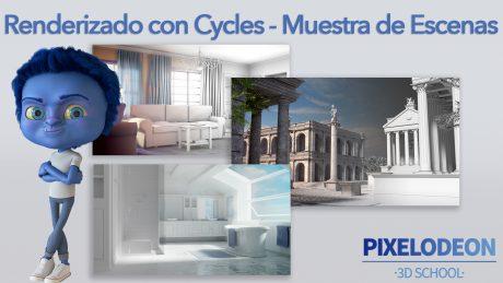 Renderizado con Cycles - Muestra de Escenas- PIXELODEON 3D School